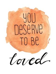 you+deserve+love